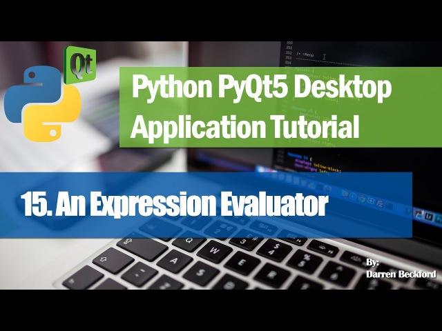 15. An Expression Evaluator GUI Program - Python PyQt5 Desktop Application Development Tutorial