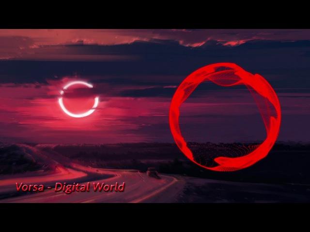 Vorsa - Digital World [Light Dubstep]
