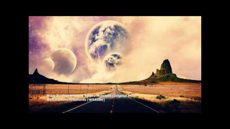 Mizar B - Five Minutes Before Midnight (Original Mix)[WRR086]