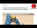 Вакцина против тропической лихорадки Денге отозвана после подозрений на взаимосвязь со смертью 14-ти детей