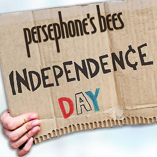 Persephone's Bees альбом Independence Day
