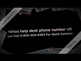 Yahoo tech support number UK 0-800-404-9463For Excellent Customer service