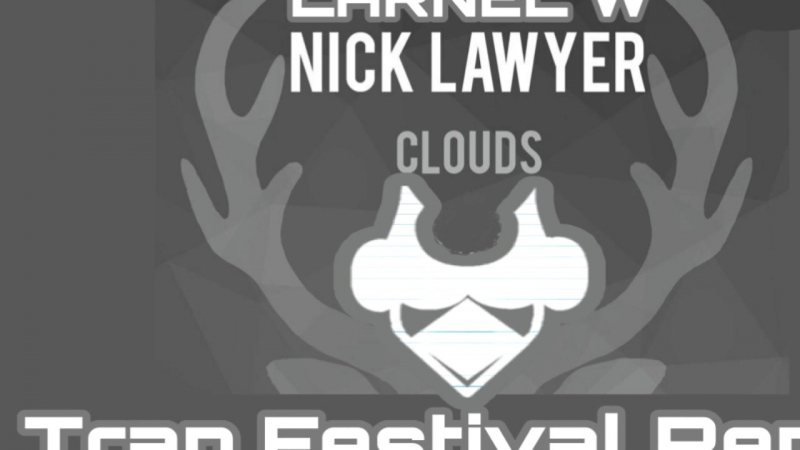 Nick Lawyer - Clouds (LARNEL W Trap Festival Remix)