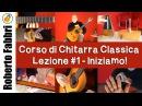 Lezione 1: i primi esercizi - Corso di chitarra classica di Roberto Fabbri