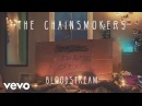 The Chainsmokers Bloodstream Audio