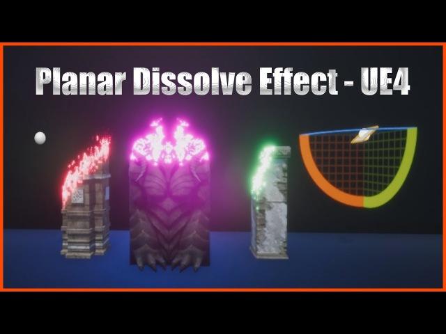 Planar Dissolve Effect - Material Tutorial - (Unreal Engine 4)