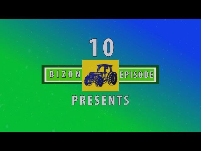 Трактор Бизон 10 серия/ Tractor Bizon 10 th epizode