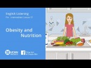 Learn English Via listening | Pre-Intermediate - Lesson 37. Obesity and Nutrition
