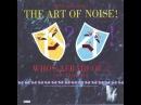 The Art Of Noise Who's Afraid Of The Art Of Noise Full Album