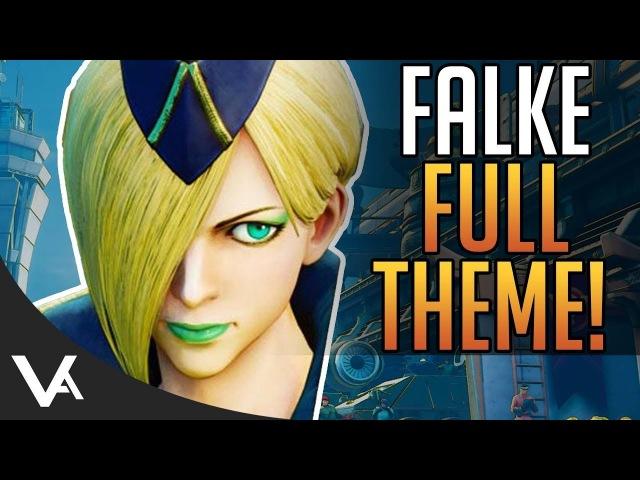 SFV - Falke Full Theme Song For Street Fighter 5 Arcade Edition! Extended OST