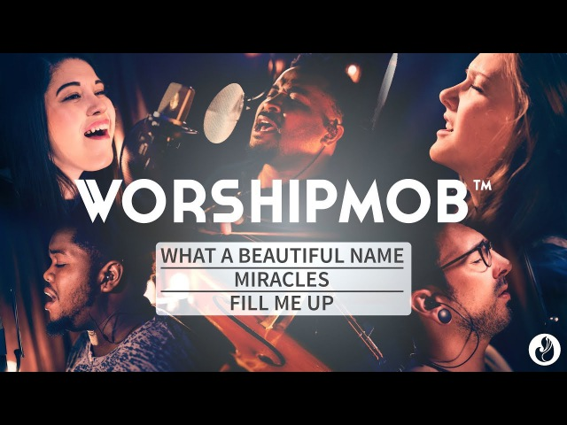 Venture 9: What A Beautiful Name, Miracles, Fill Me Up - WorshipMob