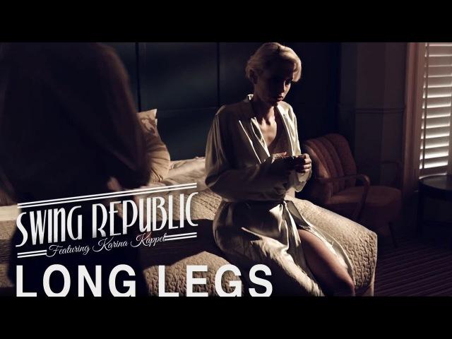 Swing Republic - Long Legs (Official Music Video) electroswing film noir
