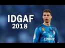Cristiano Ronaldo 2018 - Dua Lipa - Idgaf - Crazy Skills Goals 2017/18 - HD