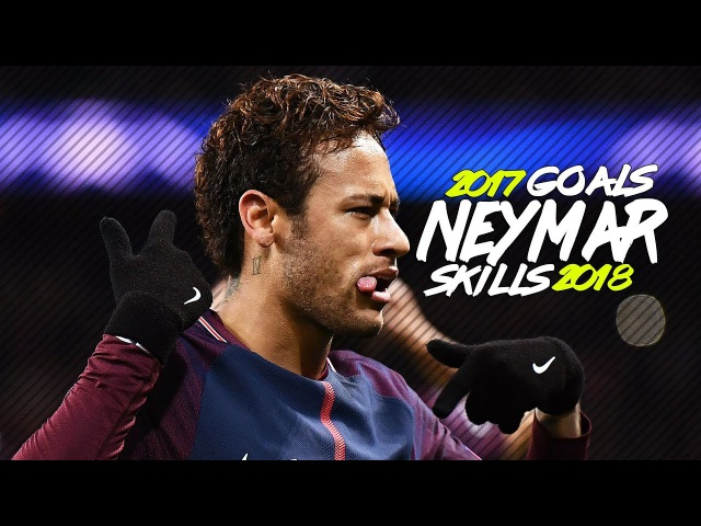 Neymar Jr. - Skills Goals 2017/2018 HD