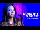 DOROTHY - FLAWLESS acoustic performance