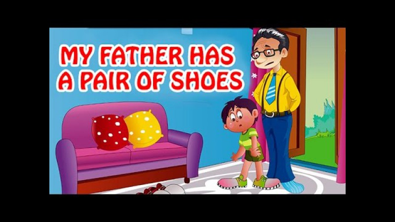 My Father Has A Pair Of Shoes | Nursery Rhyme In English