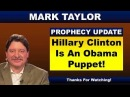 Mark Taylor Prophecy - February 21, 2018 | HILLARY CLINTON IS AN OBAMA PUPPET! | Mark Taylor Update