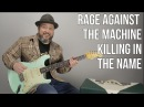How to Play Killing in the Name by Rage Against The Machine - Guitar Tutorial
