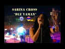 Sarina Cross - Armenian folk song Դլե Յաման / DLE YAMAN in Greece.