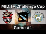 Dota2 [RU]. MID.TV Challenge Cup | FINALS | Planet Dog vs. Team Empire Game #1