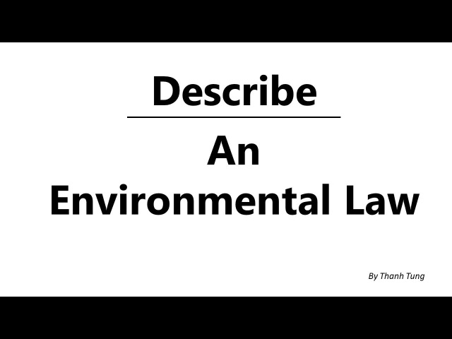 Describe an environmental law - Thanh Tung IZONE