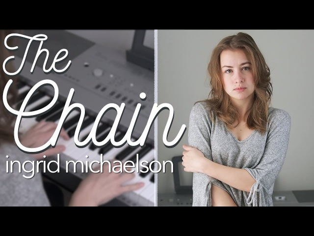 The Chain - Ingrid Michaelson (Cover)