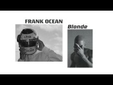 Frank Ocean's BLONDE is an INSTANT CLASSIC