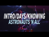 Astronauts 'n All - Intro/Days/Knowing (Live Planetarium 2017)