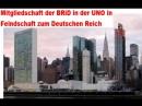 Mitgliedschaft der BRD in der UNO in Feindschaft zum Deutschen Reich