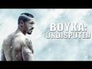 Boyka.Undisputed 4 .2016. ACTIUNE