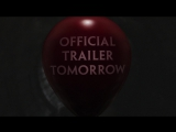 IT - Official Trailer Tomorrow!!