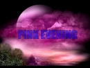 *pink evening*