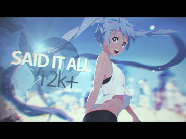 Said It All ● 12k Special! [MEP]