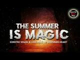 Dimitri Vegas &amp Like Mike vs. Brennan Heart - T.S.I.M (The Summer Is Magic)