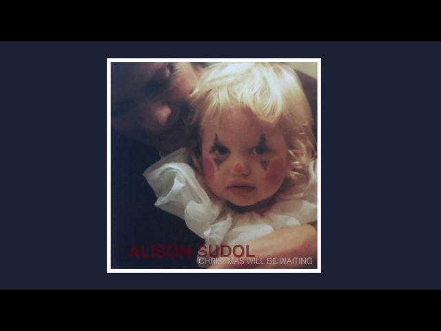Alison Sudol - Christmas Will Be Waiting (Official Audio)