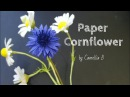 Crepe paper flower, How to make blue Corn flower from crepe paper - Easy and fast