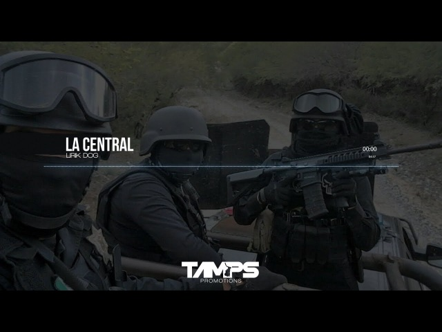 LA CENTRAL (Fuerza Tamaulipas) - LIRIK DOG (EXCLUSIVO 2018)
