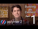 Building an Element in Polymer 2 Install Tools &amp Initialize Project (Part 1 of 5)