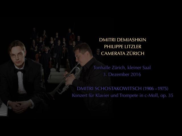 Schostakowitsch 1. Klavierkonzert op. 35: Camerata Zürich, Dmitri Demiashkin, Philippe Litzler