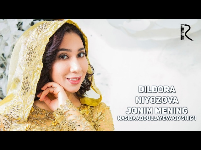 Dildora Niyozova - Jonim mening (Nasiba Abdullayeva qo'shig'i) | Дилдора Ниёзова - Жоним менинг