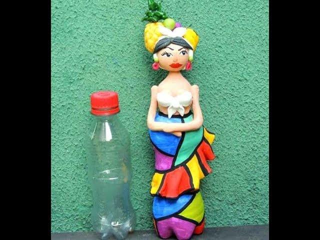 DIY BONECA DE GARRAFA PET ( RECICLAGEM ) baiana ou carmem miranda