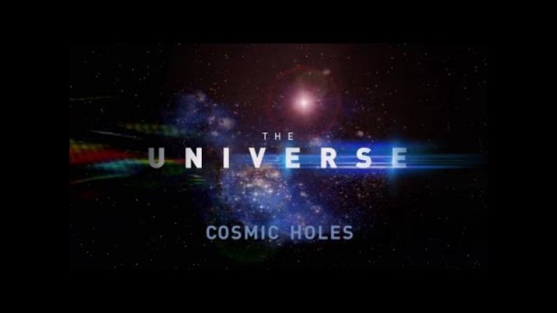 Вселенная / The Universe 2 сезон 02 Космические дыры (2007)