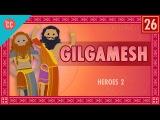 The Epic of Gilgamesh Crash Course World Mythology #26