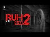 Ruh 5:13 (2-qism ozbek film) | Рух 5:13 (2-кисм узбекфильм)