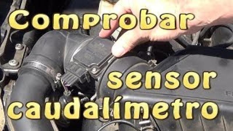 Comprobar el sensor del caudalímetro (MAF) sin desmontar