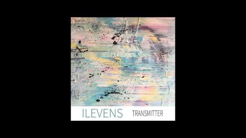 EXCLUSIVE SONG PREMIERE: Ilevens - Transmitter