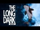 THE LONG DARK МОДЫ КОСАТКА THE LONG DARK MODS ORCA