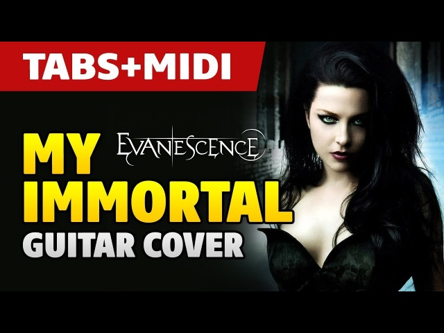 Evanescence – My Immortal (guitar cover with TABS and MIDI)