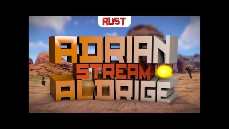 STREAM RUST| Выживание без купюр | 06.03.18