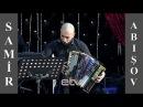 SAMİR ABIŞOV - HƏYATİ RƏQSİ (Music Video)